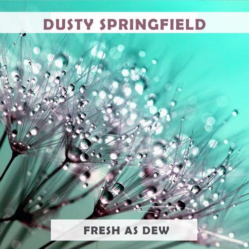 Fresh As Dew von Dusty Springfield