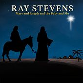 Play & Download Mary and Joseph and the Baby and Me by Ray Stevens | Napster