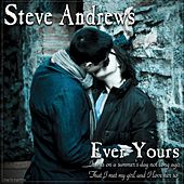 Play & Download Ever Yours by Steve Andrews | Napster