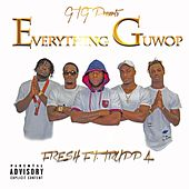 Play & Download Everything Guwop (feat. Truppa) by Fresh | Napster