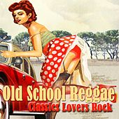 Old School Reggae Classics Lovers Rock by Various Artists