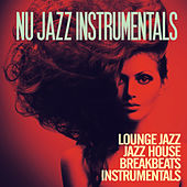 Play & Download Nu Jazz Instrumentals (Lounge Jazz, Jazz House & Breakbeats Instrumentals Tracks) by Various Artists | Napster