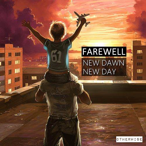 Play & Download New Dawn New Day by Farewell | Napster