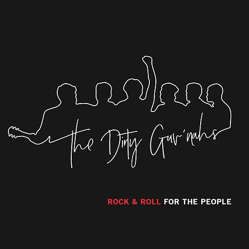 Play & Download Rock & Roll for the People by The Dirty Guv'nahs | Napster