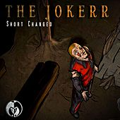 Play & Download Short Changed by The Jokerr | Napster