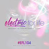 Play & Download Electric For Life Episode 104 by Various Artists | Napster