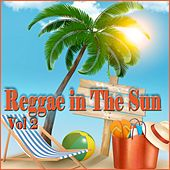 Play & Download Reggae in The Sun, Vol. 2 by Various Artists | Napster