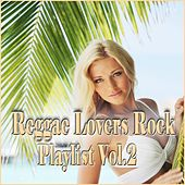 Reggae Lovers Rock Playlist, Vol. 2 by Various Artists