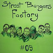 Play & Download Street Bangers Factory, Vol. 5 by Various Artists | Napster