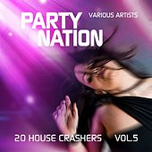 Party Nation (20 House Crashers), Vol. 5 by Various Artists