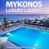 Mykonos Luxury Lounge (Paradise Summer Sunset Chill Cafe Grooves) by Various Artists