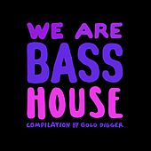 We Are Bass House by Various Artists