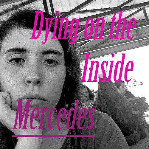 Play & Download Dying on the Inside by Mercedes | Napster