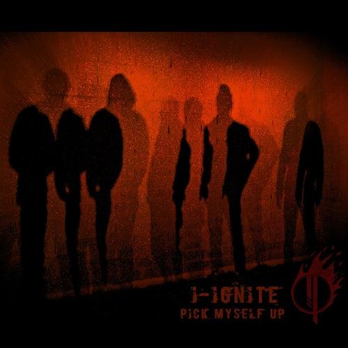Pick Myself Up (feat. Jason Sharpe) by I Ignite