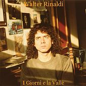 Play & Download I Giorni E La Valle by Walter Rinaldi | Napster