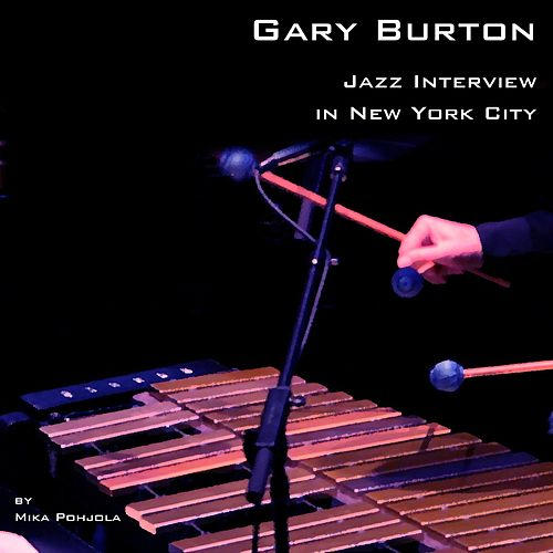 Play & Download Jazz Interview in New York City by Gary Burton | Napster