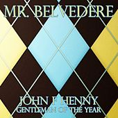 Play & Download Mr. Belvedere (Gentleman Of The Year) by John F. Strauss | Napster
