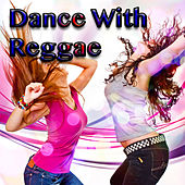 Dance With Reggae by Various Artists