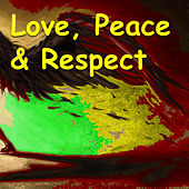 Play & Download Love, Peace And Respect by Various Artists | Napster