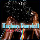 Hardcore Dancehall Reggae, Vol. 2 by Various Artists