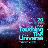 Touching The Universe, Vol. 6 (20 Electronic Stars) by Various Artists