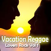 Play & Download Vacation Reggae Lovers Rock, Vol. 1 by Various Artists | Napster