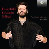 Play & Download Frescobaldi, Gesualdo, Solbiati Music for Accordion by Francesco Gesualdi | Napster