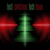 Play & Download Best Christmas Tech House by Various Artists | Napster