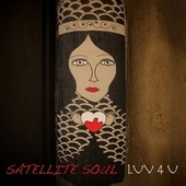 Play & Download Luv 4 U by Satellite Soul | Napster