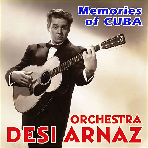 Play & Download Memories of Cuba by Desi Arnaz | Napster