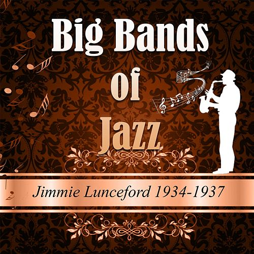 Big Bands of Jazz, Jimmie Lunceford 1934-1937 by Jimmie Lunceford