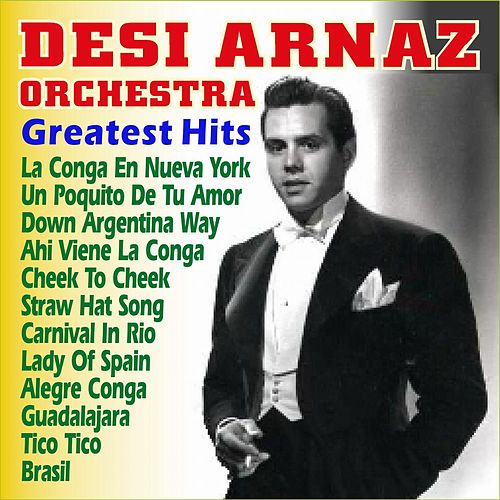 Greatest Hits by Desi Arnaz