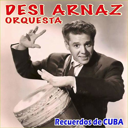 Play & Download Recuerdos de Cuba by Desi Arnaz | Napster