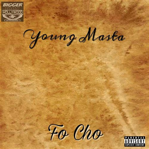 Fo Cho by Young Masta