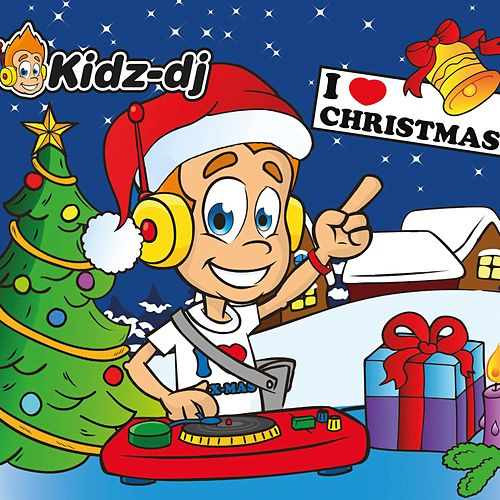 Play & Download I Love Christmas by Kidz-DJ | Napster