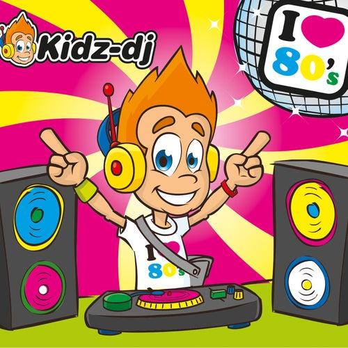 Play & Download I Love 80's by Kidz-DJ | Napster