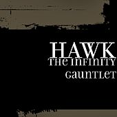 Play & Download The Infinity Gauntlet by H.A.W.K. | Napster