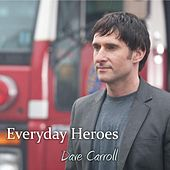 Everyday Heroes by Dave Carroll