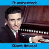 Et maintenant by Gilbert Becaud