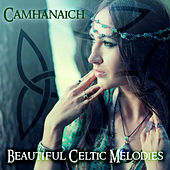 Play & Download Camhanaich: Beautiful Celtic Melodies by Various Artists | Napster