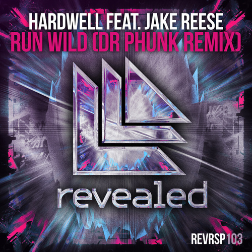 Run Wild (Dr Phunk Remix) by Hardwell