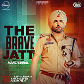Play & Download The Brave Jatt by Mangi Mahal | Napster