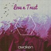Play & Download Love n Trust by Awaken | Napster