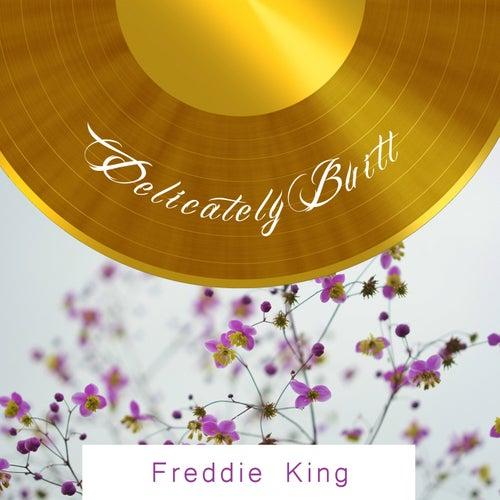 Delicately Built von Freddie King