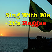 Sing With Me It's Reggae by Various Artists