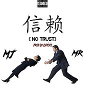 Play & Download No Trust (feat. Mr) by MJ | Napster
