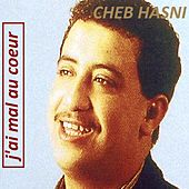 Play & Download J'ai mal au coeur by Cheb Hasni | Napster
