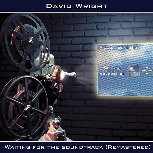 Play & Download Waiting for the Soundtrack (Remastered) by David  Wright | Napster