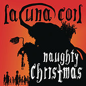 Play & Download Naughty Christmas by Lacuna Coil | Napster