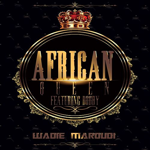 Play & Download African Queen by Wadie Maroudi | Napster